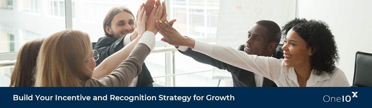 Build your incentive and recognition program for growth